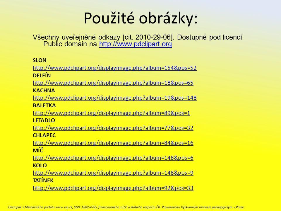 Použité obrázky: Všechny uveřejněné odkazy [cit. 2010-29-06]. Dostupné pod licencí Public domain na http://www.pdclipart.org.